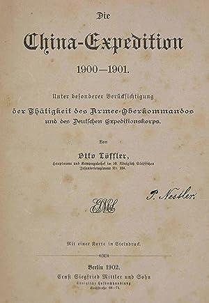 Die China-Expedition 1900-1901. Unter besonderer Berücksichtigung der Thätigkeit des ...