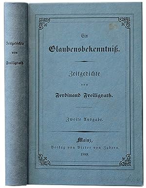 Ein Glaubensbekenntniß. Zeitgedichte.: FREILIGRATH, Ferdinand.