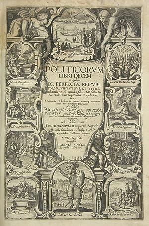 Politicorum libri decem, in quibus de perfectae reipubl. forma, virtutibus, et vitiis.:: CONTZEN, P...