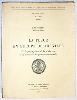 LA FLEUR EN EUROPE OCCIDENTALE - Etude géographique de la production et du commerce des plantes o...