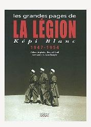 LES GRANDES PAGES DE LA LEGION - KEPI BLANC 1947-1954.: Collectif - KEPI BLANC