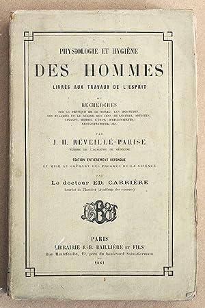 PHYSIOLOGIE ET HYGIENE DES HOMMES LIVRES AUX TRAVAUX DE L'ESPRIT, ou Recherches sur le physique...