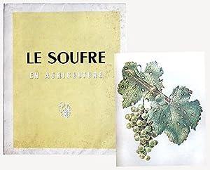 LE SOUFRE EN AGRICULTURE. Etude sur l'utilisation du soufre en viticulture, arboriculture ...