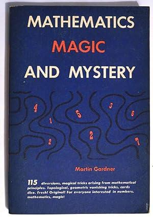 MATHEMATICS MAGIC AND MYSTERY.: GARDNER Martin