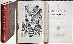 LES VIEILLES VILLES D'ESPAGNE. Notes et souvenirs.: ROBIDA Albert