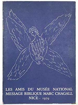 LES AMIS DU MUSEE NATIONAL MESSAGE BIBLIQUE MARC CHAGALL, NICE 1979