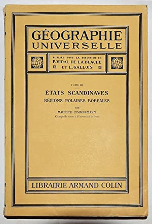 GEOGRAPHIE UNIVERSELLE Tome III : ETATS SCANDINAVES REGIONS POLAIRES ET BOREALES.