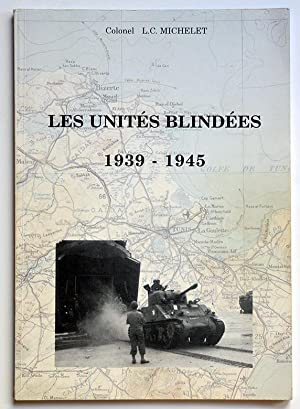 LES UNITES BLINDEES 1939-1945.