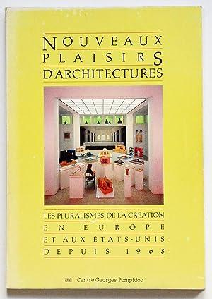 NOUVEAUX PLAISIRS D'ARCHITECTURES Les pluralismes de la: Centre Georges Pompidou,