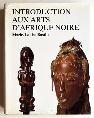 INTRODUCTION AUX ARTS D'AFRIQUE NOIRE.: BASTIN Marie-Louise