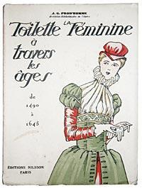 LA TOILETTE FEMININE A TRAVERS LES AGES de 1490 à 1645.