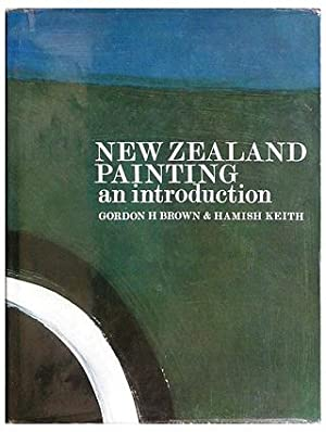 AN INTRODUCTION TO NEW ZEALAND PAINTING 1839-1967: BROWN H Gordon,