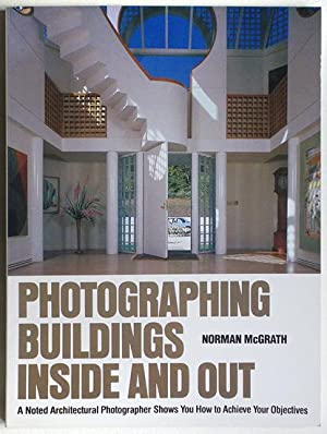 PHOTOGRAPHING BUILDINGS INSIDE AND OUT. A Noted Architectual Photographer Shows You How to Achiev...