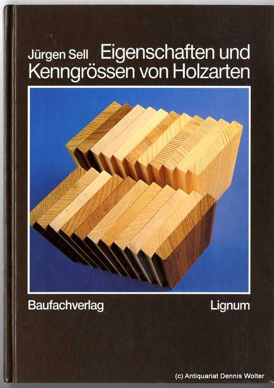 Eigenschaften Und Kenngrössen Von Holzarten Von Sell Jürgen