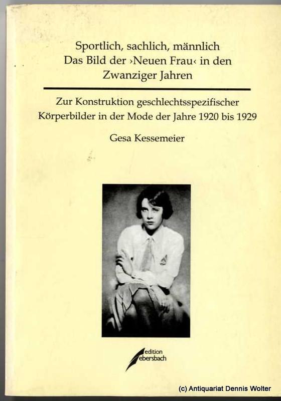"""Sportlich, sachlich, männlich: das Bild der """" Neuen Frau """" in den Zwanziger Jahren : zur Konstruktion geschlechtsspezifischer Körperbilder in der Mode der Jahre 1920 bis 1929"""