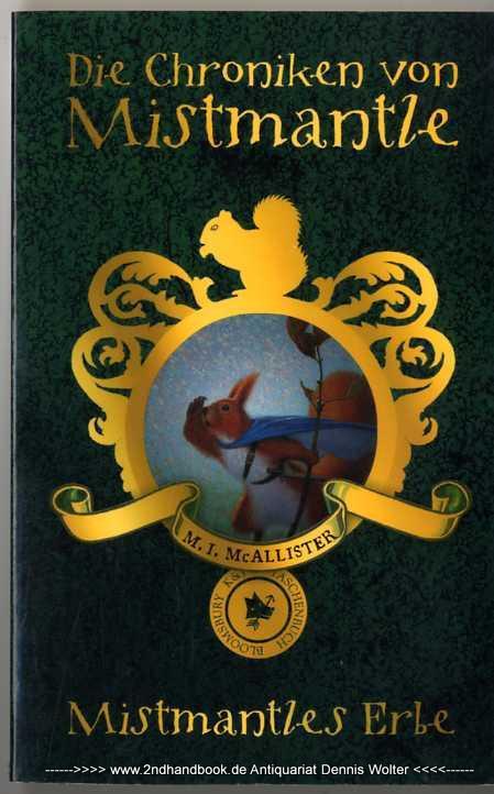 Die Chroniken von Mistmantle : Bd. 3., Mistmantles Erbe - McAllister, Margaret