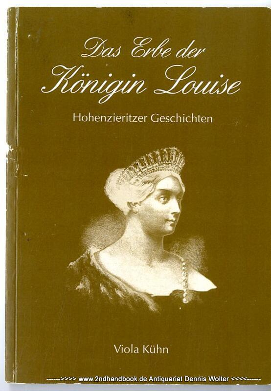 Das Erbe der Königin Louise : Hohenzieritzer Geschichten - Kühn, Viola (Verfasser)