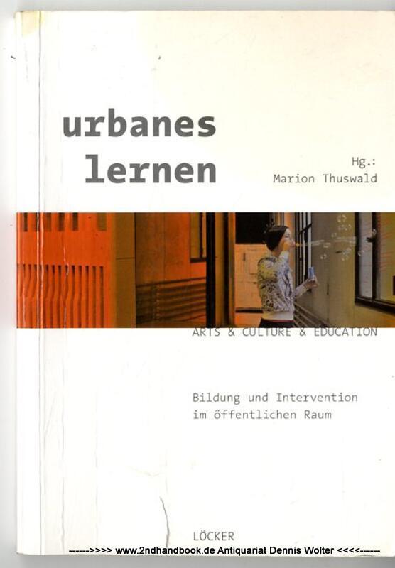 Urbanes lernen : Bildung und Intervention im öffentlichen Raum - Thuswald, Marion (Herausgeber)