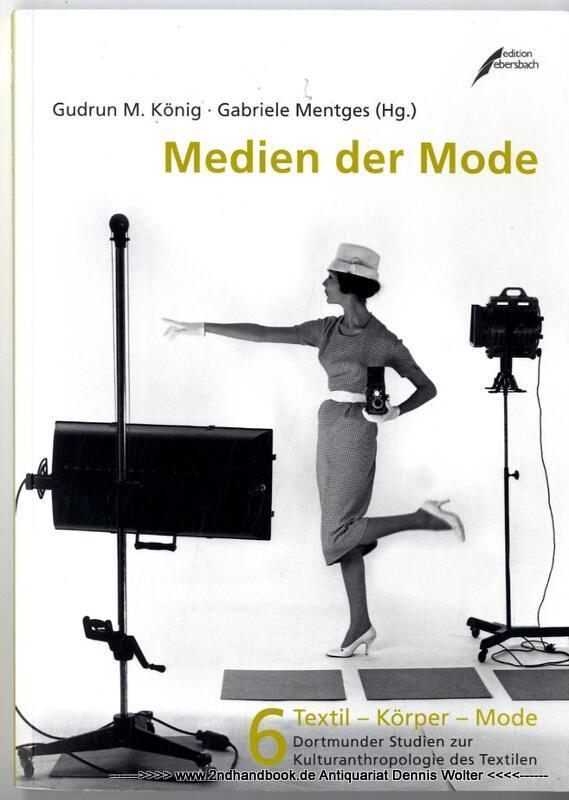 Medien der Mode - König, Gudrun M. (Herausgeber) ; Gabriele Mentges