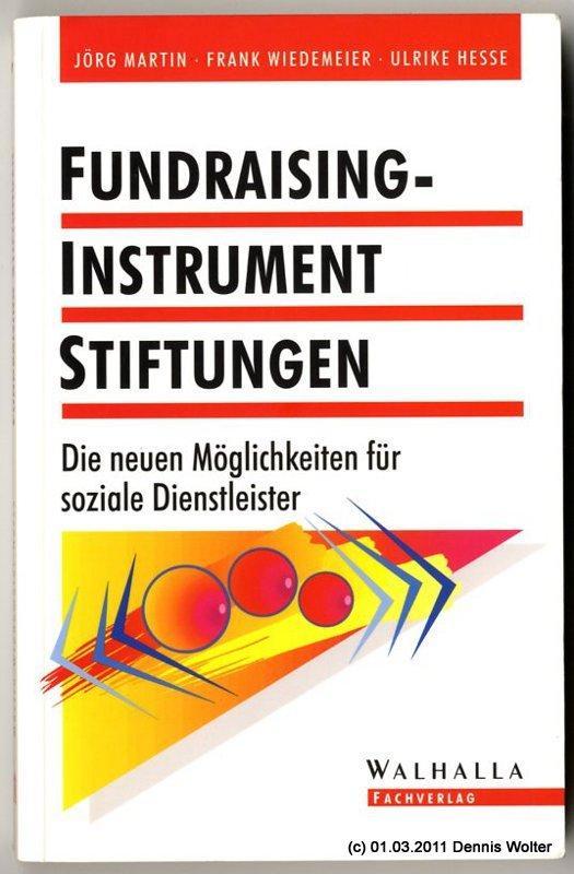 Fundraising-Instrument Stiftungen : die neuen Möglichkeiten für: Martin, Jörg ;
