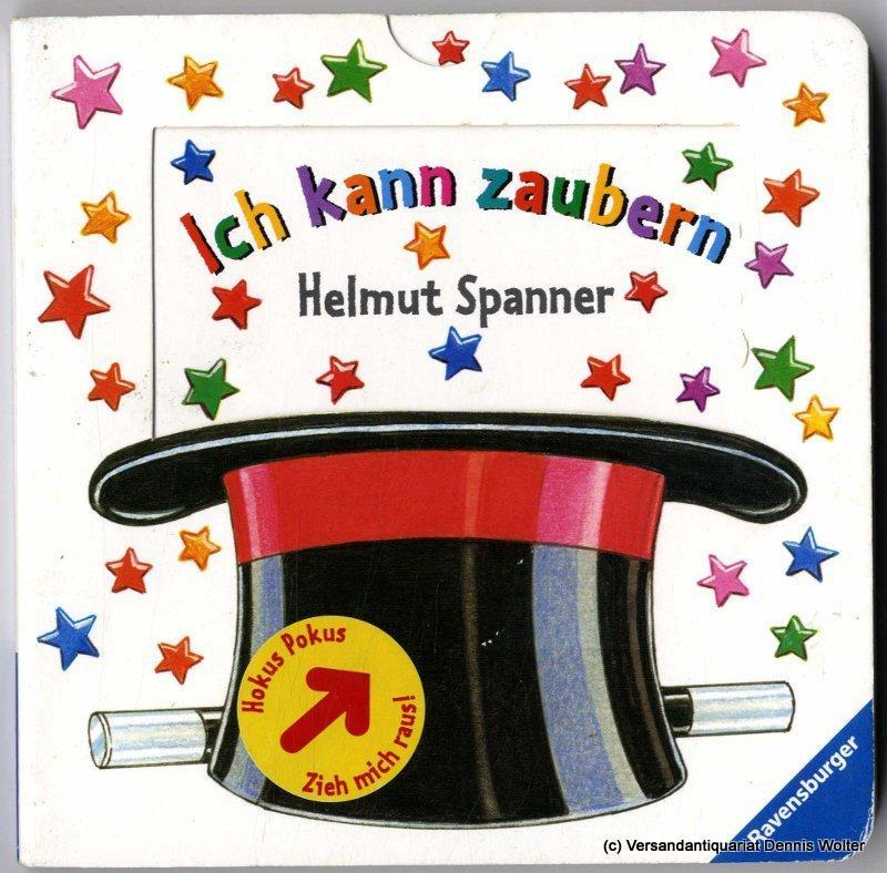 Ich kann zaubern - Spanner, Helmut
