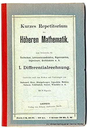Kurzes Repetitorium der höheren Mathematik. I. Theil : Differentialrechnung