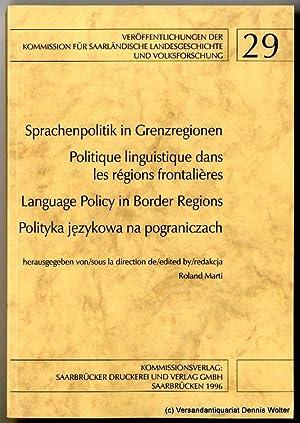 Sprachenpolitik in Grenzregionen = Politique linguistique dans les régions frontaliè...