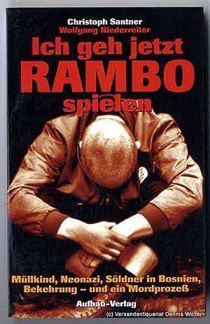 Ich geh jetzt Rambo spielen : Müllkind,: Santner, Christoph ;