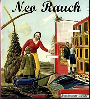 Neo Rauch : [on the occasion of: Rauch, Neo [Ill.]