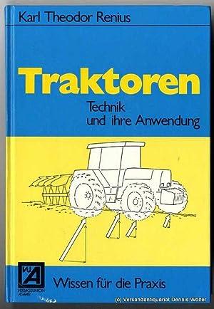 Traktoren : Technik u. ihre Anwendung: Renius, Karl Theodor