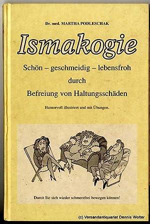 Ismakogie : schön - geschmeidig - lebensfroh: Podleschak, Martha