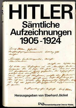 Sämtliche Aufzeichnungen : 1905 - 1924: Hitler, Adolf ;