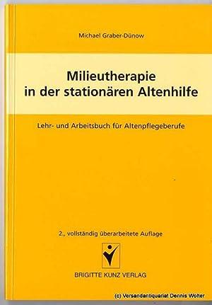 Milieutherapie in der stationären Altenpflege : Lehr-: Graber-Dünow, Michael