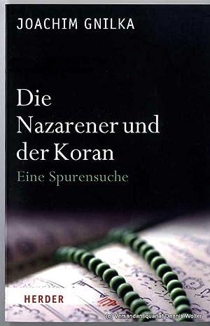 Die Nazarener und der Koran : eine: Gnilka, Joachim