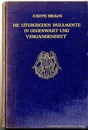 Die liturgischen Paramente im Gegenwart und Vergangenheit: Braun, Joseph