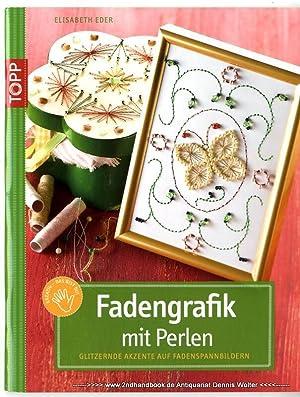 Fadengrafik mit Perlen : glitzernde Akzente auf: Eder, Elisabeth