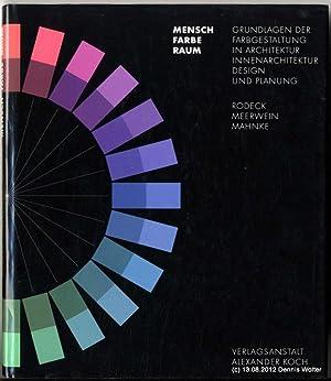 Mensch - Farbe - Raum : Grundlagen: Rodeck, Bettina ;