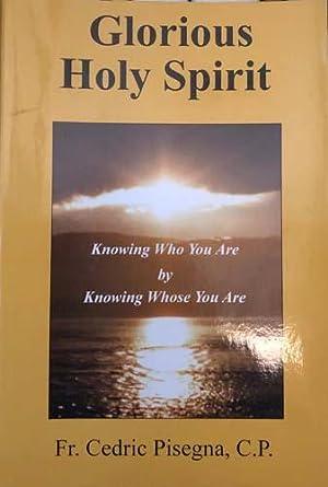 Glorious Holy Spirit: Fr. Cedric Pisegna,