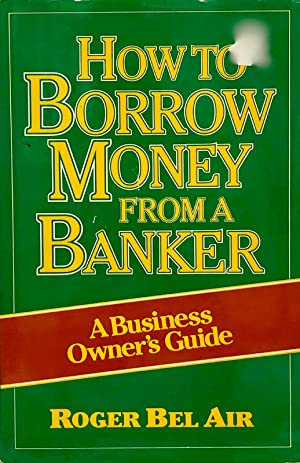 How To Borrow Money From A Banker