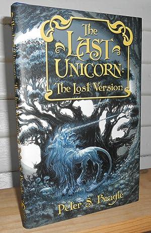 The Last Unicorn: The Lost Version: Beagle, Peter S.