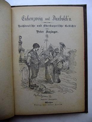 Eichenzweig und Daxbosch'n. Hochdeutsche und Oberbayerische Gedichte.: ANZINGER Peter.: