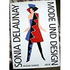 Sonia Delaunay - Mode und Design. Aus dem Französischen und Englischen von Andrea Spingler. Fotos: André Morain. - Damase, Jacques