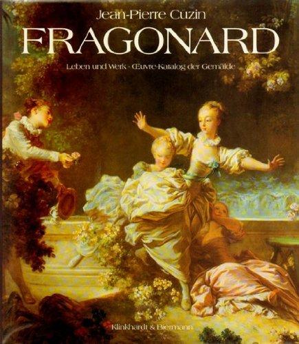 Fragonard - Leben u. Werk. Oeuvre-Katalog der: FRAGONARD Jean Honoré