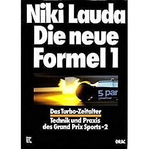 Die neue Formel 1. Das Turbo-Zeitalter. Technik: LAUDA Niki.: