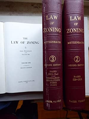 The Law of Zoning. By James Metzenbaum of the Cleveland Bar. Volume One, Volume Two (and) Volume ...