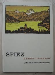 Spiez - Berner Oberland. Orts- und Exkursionsführer. Herausgegeben vom Verkehrsverein: HEUBACH, ...