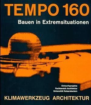 Tempo 160. Bauen in Extremsituationen. Entwurfsprojekte der Universität Kaiserslautern. Hrsg. ...