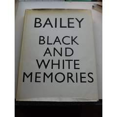 Black and White Memories. Photographs 1948 -: Bailey, David: