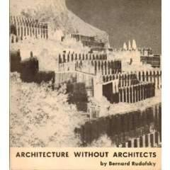architecture without architects. A Short Introduction to: RUDOFSKY Bernard.: