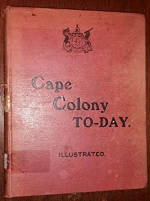 Cape Colony today. Illustrated.